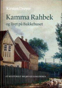 Omslagsbillede til Kamma Rahbek og livet på Bakkehuset